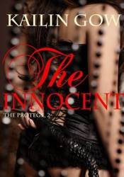The Innocent (The Protege, #2) Book by Kailin Gow