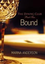 Bound (The Dining Club #2) Book by Marina Anderson