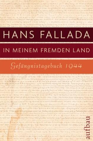 In meinem fremden Land: Gefängnistagebuch 1944 PDF Book by Hans Fallada, Jenny Williams, Sabine Lange PDF ePub