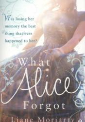 What Alice Forgot Book by Liane Moriarty