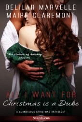 All I Want For Christmas is a Duke Book by Delilah Marvelle