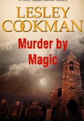 Murder by Magic (Libby Sarjeant #10) Book by Lesley Cookman
