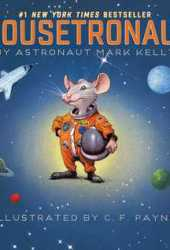 Mousetronaut: Based on a (Partially) True Story Book