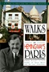 Walks in Hemingway's Paris: A Guide to Paris for the Literary Traveler Book by Noël Riley Fitch