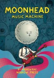 Moonhead and the Music Machine Book by Andrew Rae