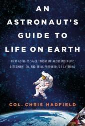 An Astronaut's Guide to Life on Earth Book