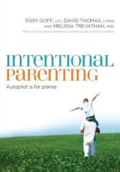 Intentional Parenting: Autopilot Is for Planes Book by Sissy Goff