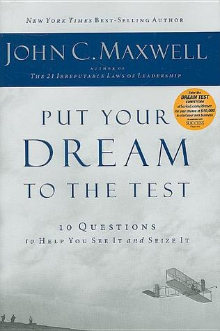 Download Put Your Dream to the Test: 10 Questions That Will Help You See It and Seize It