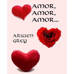 Amor, Amor, Amor... (3 Relatos románticos)
