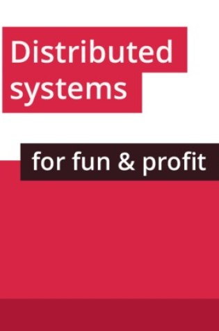 Distributed Systems For Fun and Profit PDF Book by Mikito Takada PDF ePub