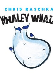Whaley Whale (Thingy Things) Book by Chris Raschka