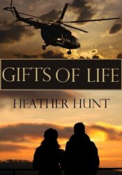 Gifts of Life (The Gift #1) Book by Heather  Hunt