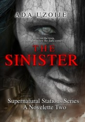 The Sinister (Supernatural Stations, #2) Book by Ada Uzoije