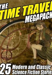 The Time Travel Megapack: 26 Modern and Classic Science Fiction Stories Book by Edward M. Lerner