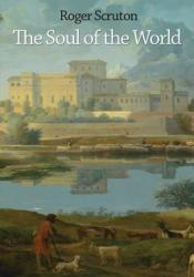 The Soul of the World Book by Roger Scruton