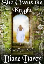 She Owns the Knight Book by Diane Darcy