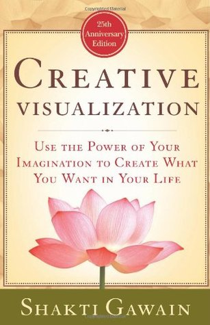 Download Creative Visualization: Use the Power of Your Imagination to Create What You Want in Your Life