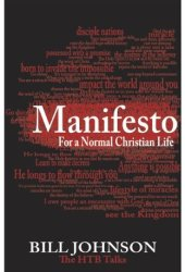 Manifesto for a Normal Christian Life Book by Bill Johnson