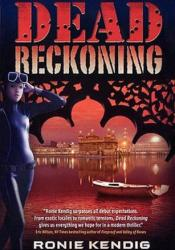 Dead Reckoning Book by Ronie Kendig