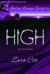 High (Indigo Lounge, #1) Book by Zara Cox