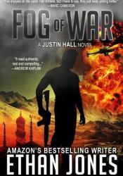 Fog of War (Justin Hall, #3) Book by Ethan Jones