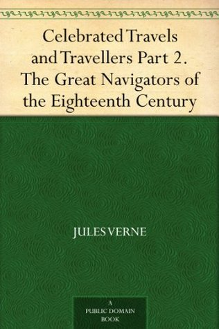 Download The Great Navigators of the Eighteenth Century (Celebrated Travels and Travellers Part 2)