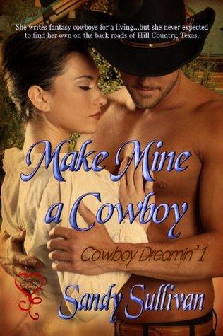 Make Mine a Cowboy (Cowboy Dreamin', #1)