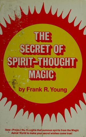 Download The Secret of Spirit-Thought Magic
