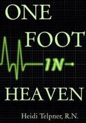 One Foot In Heaven Book by Heidi Telpner