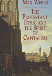 The Protestant Ethic and the Spirit of Capitalism Book