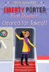Cleared for Takeoff (Liberty Porter, First Daughter, #3) Pdf Book