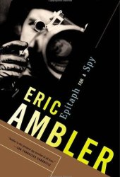 Epitaph for a Spy Book by Eric Ambler