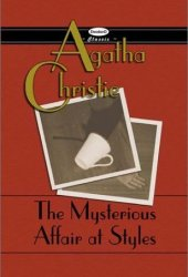 The Mysterious Affair at Styles (Hercule Poirot, #1) Book