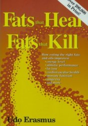 Fats That Heal, Fats That Kill Book by Udo Erasmus