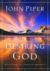 Desiring God: Meditations of a Christian Hedonist Book by John Piper