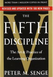 The Fifth Discipline: The Art & Practice of The Learning Organization Book by Peter M. Senge