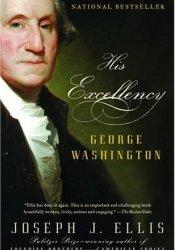 His Excellency: George Washington Book by Joseph J. Ellis