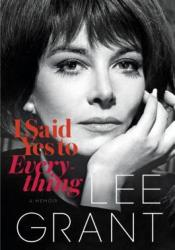 I Said Yes to Everything: A Memoir Book by Lee Grant