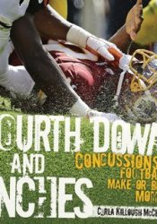 Fourth Down and Inches: Concussions and Football's Make-Or-Break Moment Book by Carla Killough McClafferty