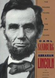 Abraham Lincoln: The Prairie Years and the War Years Book by Carl Sandburg