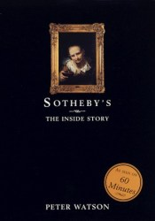 Sotheby's:  The Inside Story Book by Peter Watson