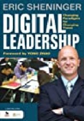 Digital Leadership: Changing Paradigms for Changing Times Book by Eric C. Sheninger