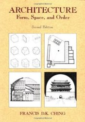 Architecture: Form, Space, & Order Book by Francis D.K. Ching