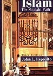 Islam: The Straight Path Book by John L. Esposito