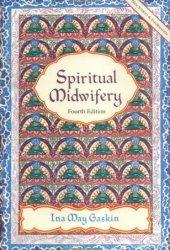 Spiritual Midwifery Book by Ina May Gaskin