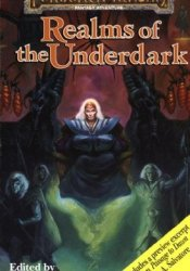 Realms of the Underdark (Forgotten Realms: Anthologies, #4) Book by J. Robert King