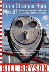 I'm a Stranger Here Myself: Notes on Returning to America After Twenty Years Away Book