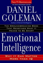 Emotional Intelligence: Why It Can Matter More Than IQ Book