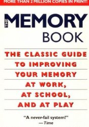 The Memory Book: The Classic Guide to Improving Your Memory at Work, at School, and at Play Book by Harry Lorayne