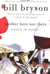 Neither Here nor There: Travels in Europe Book